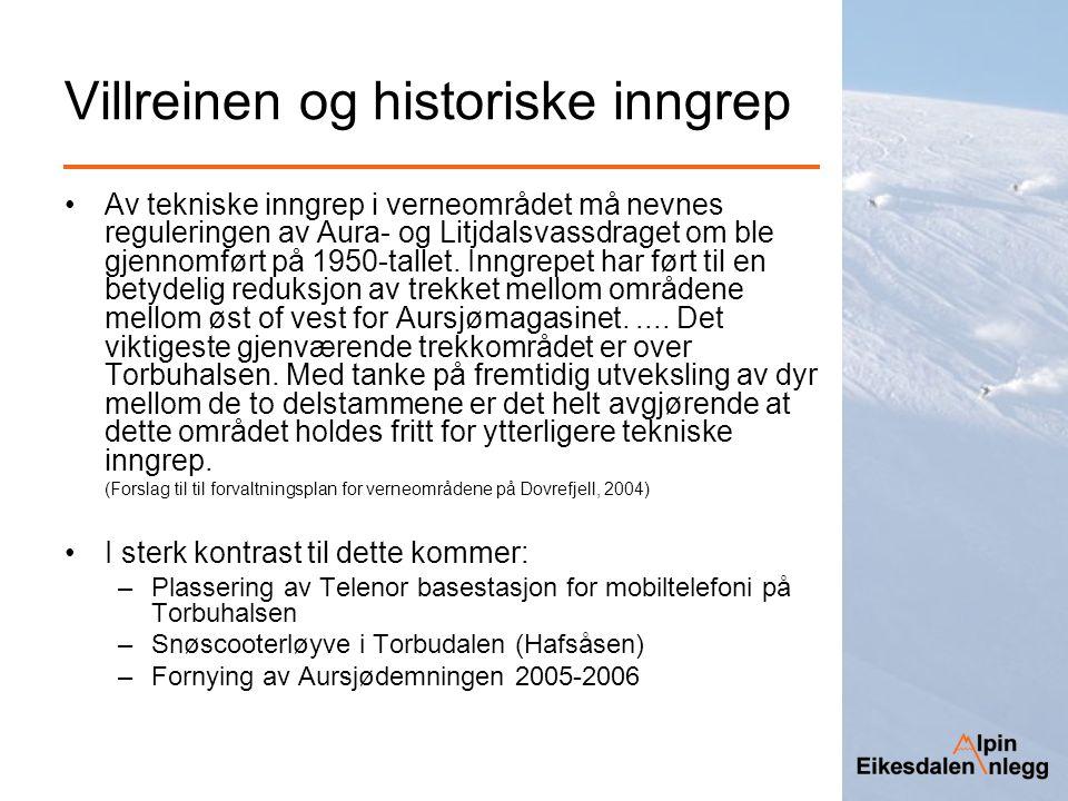 Villreinen og historiske inngrep Av tekniske inngrep i verneområdet må nevnes reguleringen av Aura- og Litjdalsvassdraget om ble gjennomført på 1950-t