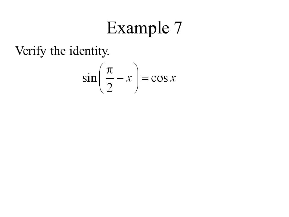 Example 7 Verify the identity.