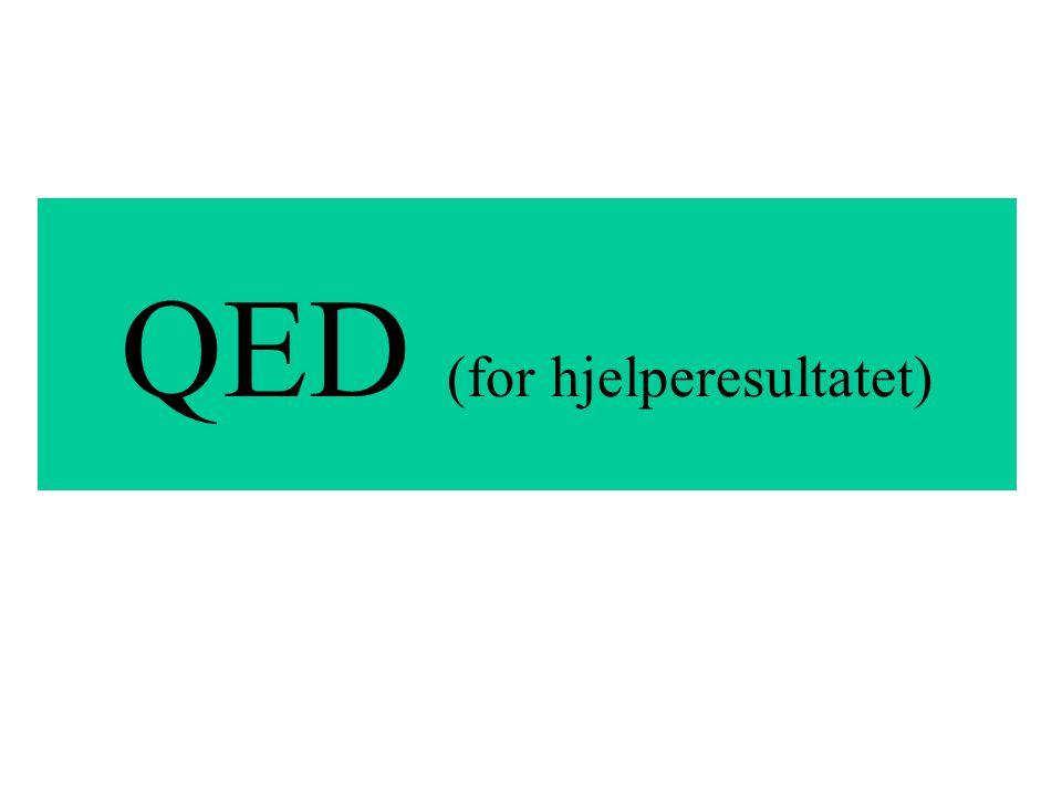 QED (for hjelperesultatet)