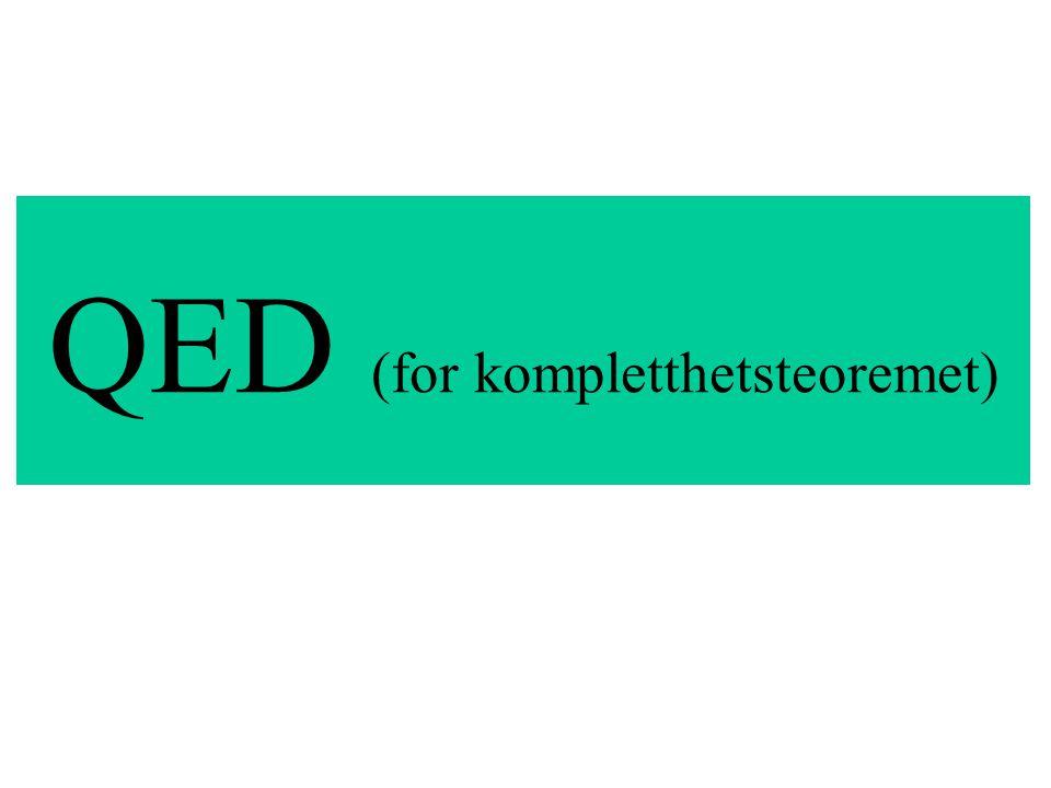 QED (for kompletthetsteoremet)
