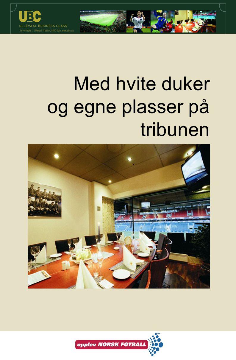 Med hvite duker og egne plasser på tribunen Ullevaal Business Class