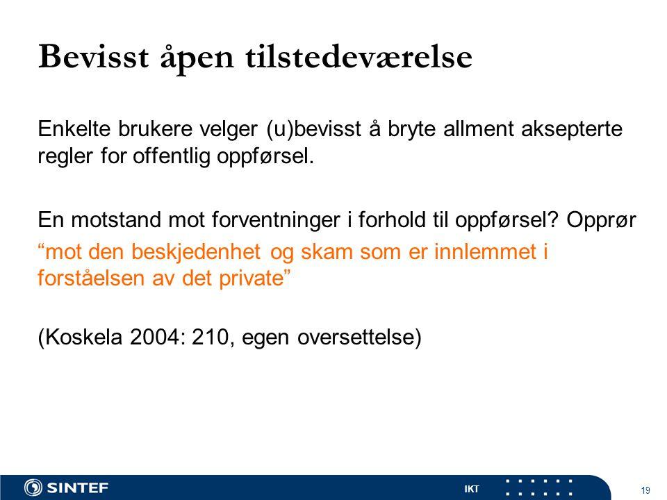IKT 19 Enkelte brukere velger (u)bevisst å bryte allment aksepterte regler for offentlig oppførsel.