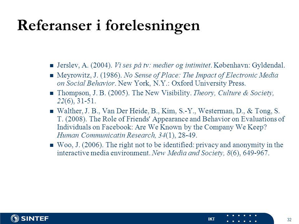 IKT 32 Referanser i forelesningen Jerslev, A. (2004).