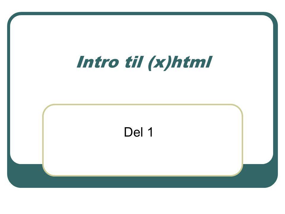 Intro til (x)html Del 1