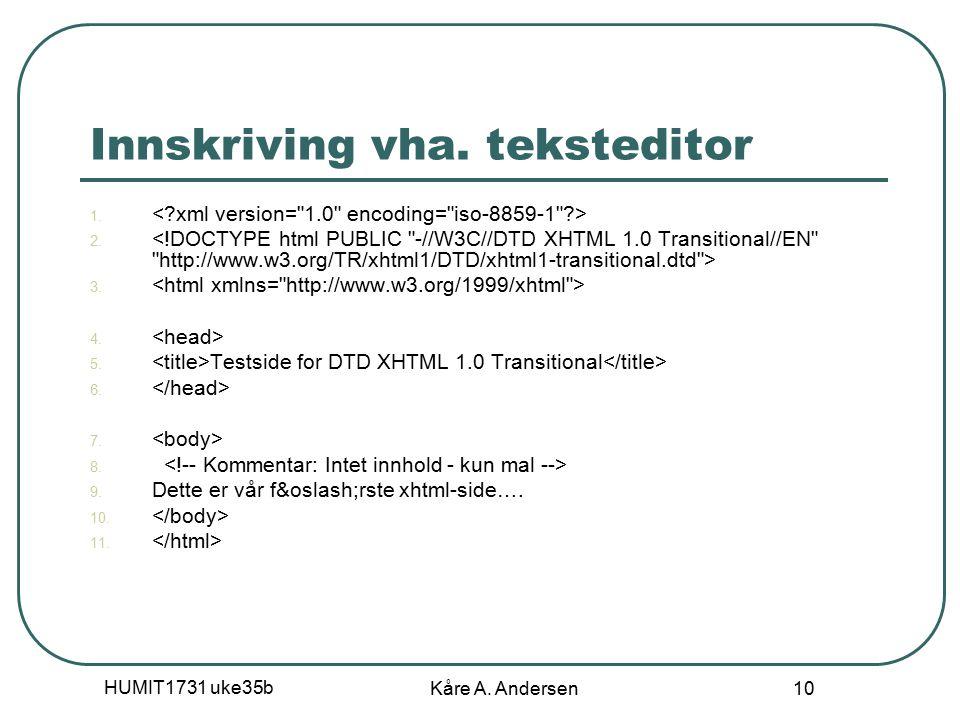 HUMIT1731 uke35b Kåre A. Andersen 10 Innskriving vha.