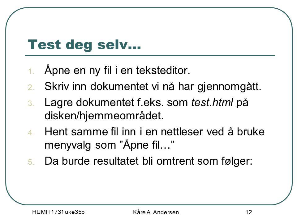 HUMIT1731 uke35b Kåre A. Andersen 12 Test deg selv… 1.