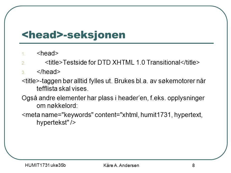 HUMIT1731 uke35b Kåre A. Andersen 8 -seksjonen 1.