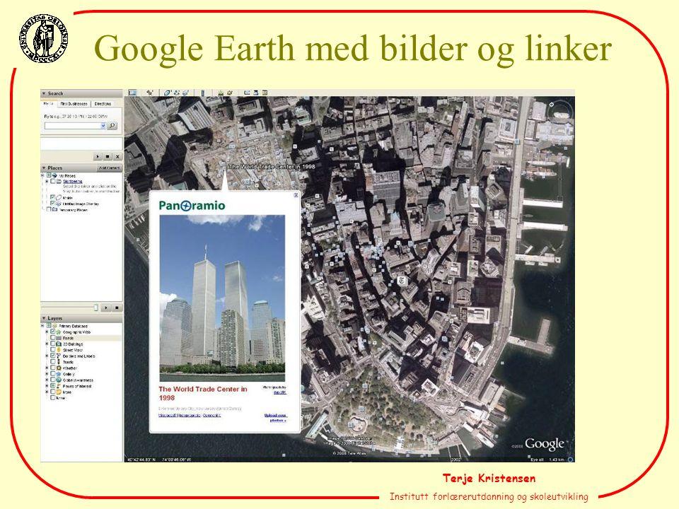 Terje Kristensen Institutt forlærerutdanning og skoleutvikling Google Earth med bilder og linker