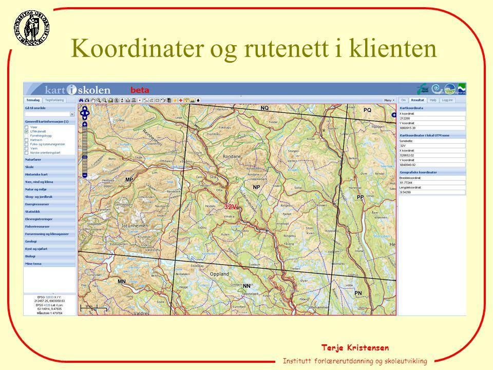 Terje Kristensen Institutt forlærerutdanning og skoleutvikling Koordinater og rutenett i klienten