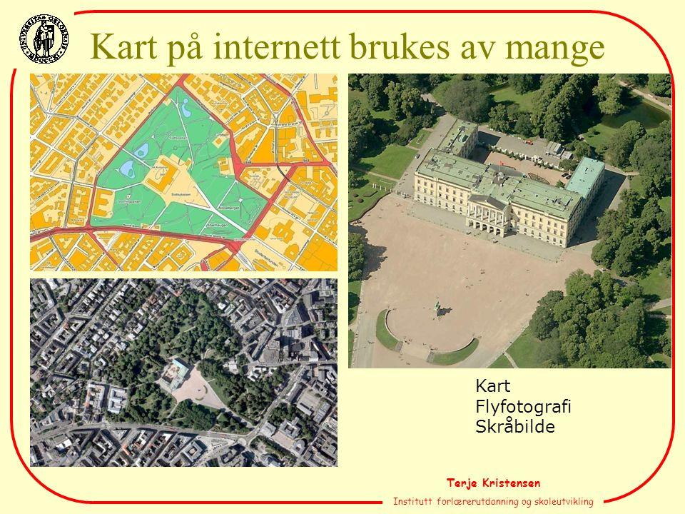 Terje Kristensen Institutt forlærerutdanning og skoleutvikling Kart på internett brukes av mange Kart Flyfotografi Skråbilde