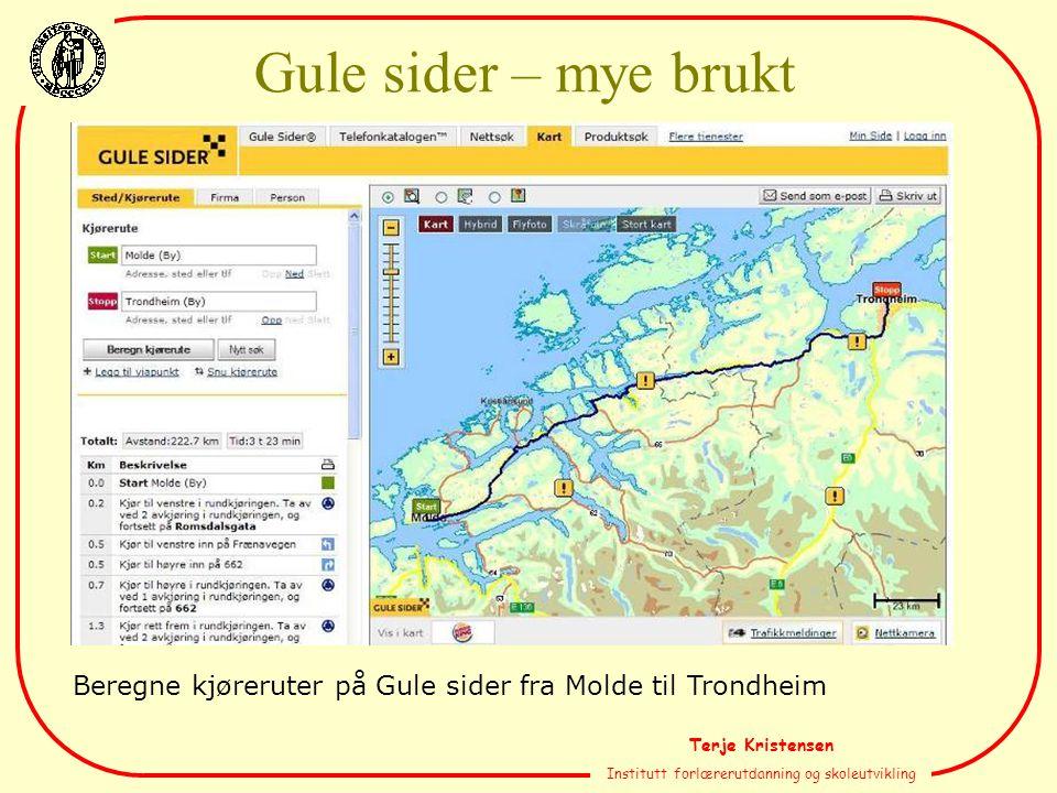 Terje Kristensen Institutt forlærerutdanning og skoleutvikling Gule sider – mye brukt Beregne kjøreruter på Gule sider fra Molde til Trondheim