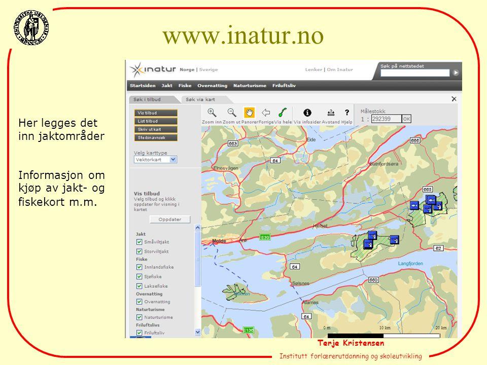 Terje Kristensen Institutt forlærerutdanning og skoleutvikling Her legges det inn jaktområder Informasjon om kjøp av jakt- og fiskekort m.m. www.inatu