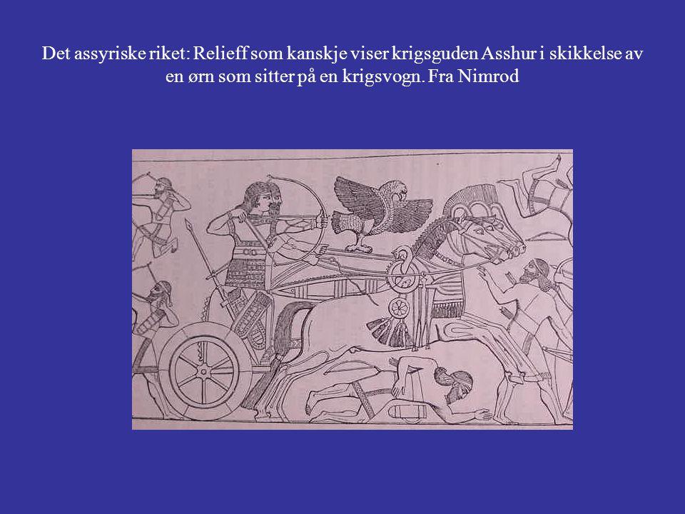 Det assyriske riket: Relieff som kanskje viser krigsguden Asshur i skikkelse av en ørn som sitter på en krigsvogn. Fra Nimrod