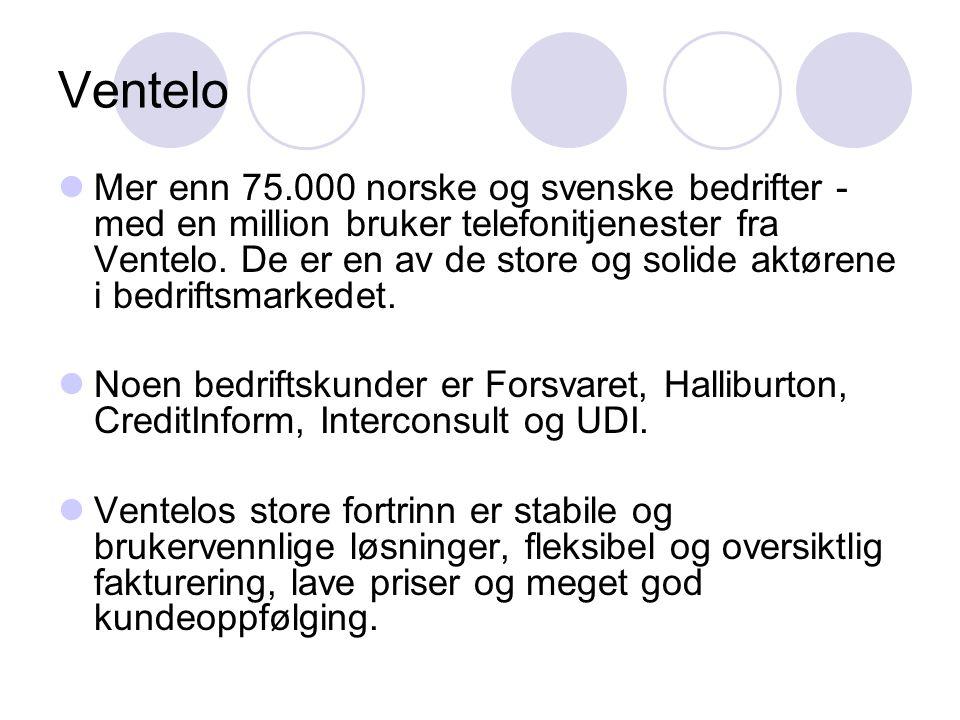 Ventelo Mer enn 75.000 norske og svenske bedrifter - med en million bruker telefonitjenester fra Ventelo. De er en av de store og solide aktørene i be