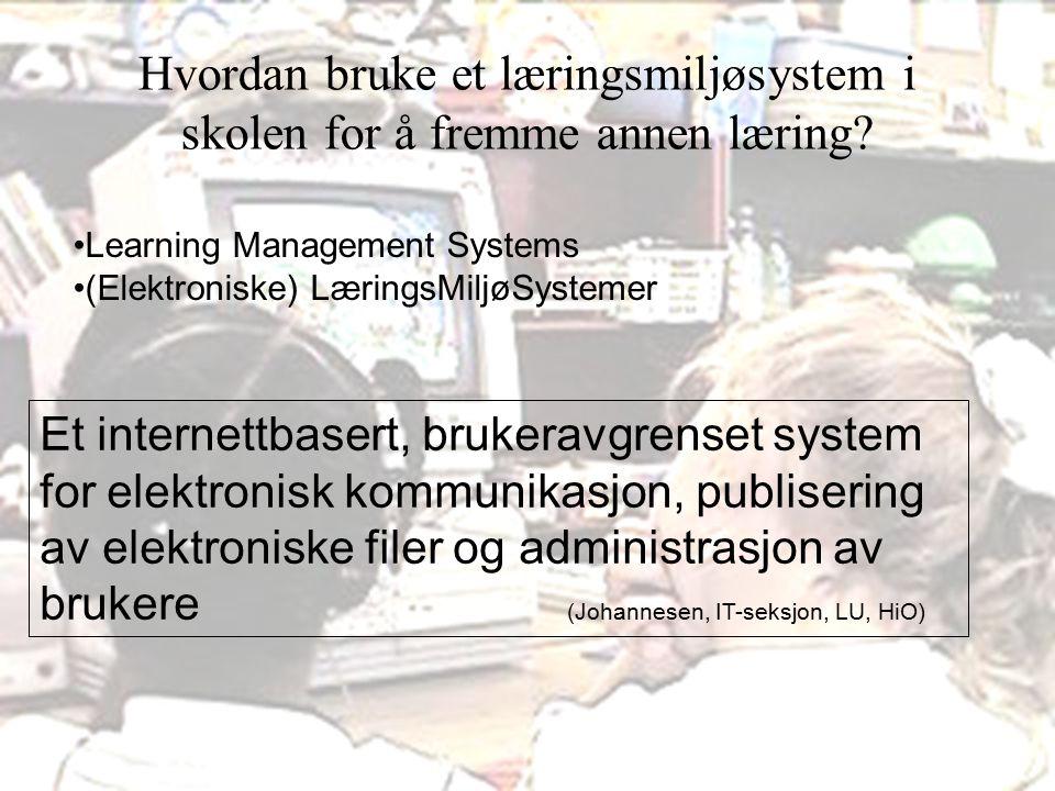 Vibeke Bjarnø, Fagenhet for IKT og mediafag, Avdeling for lærerutdanning Hva med å videreutvikle skolenes nettsider til et aktivt elektronisk læremiddel.