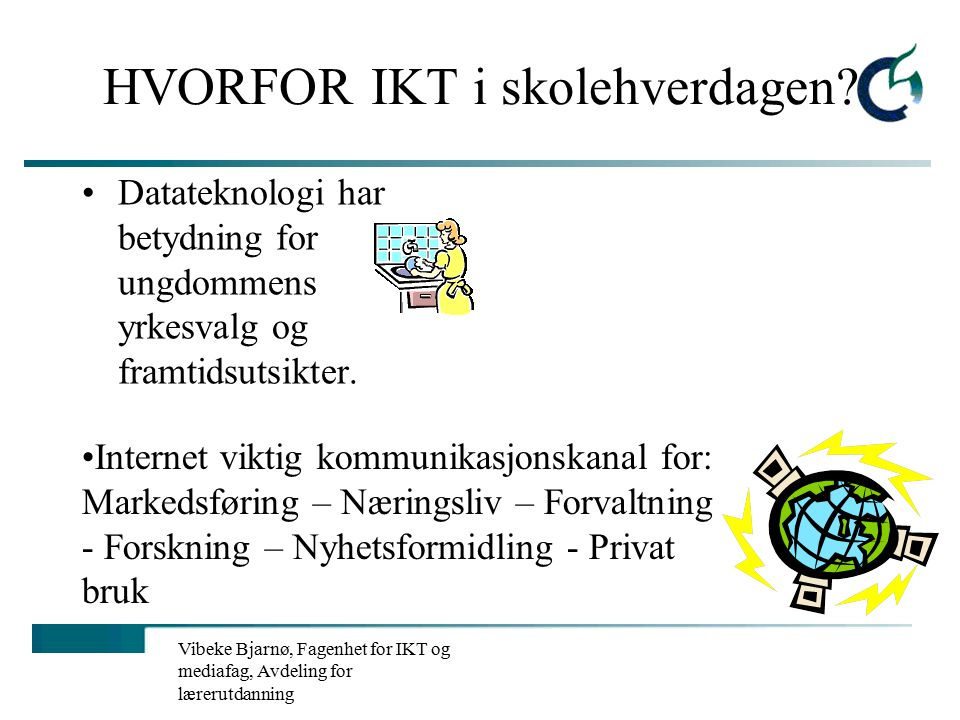 Vibeke Bjarnø, Fagenhet for IKT og mediafag, Avdeling for lærerutdanning Å skrive seg til lesing Arne Trageton – IKT i småskolen www.hsh.no – finnes mange tekster, videoer, artikler etc.