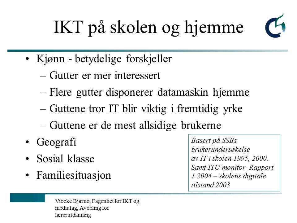 Vibeke Bjarnø, Fagenhet for IKT og mediafag, Avdeling for lærerutdanning HVORFOR IKT i skolehverdagen.
