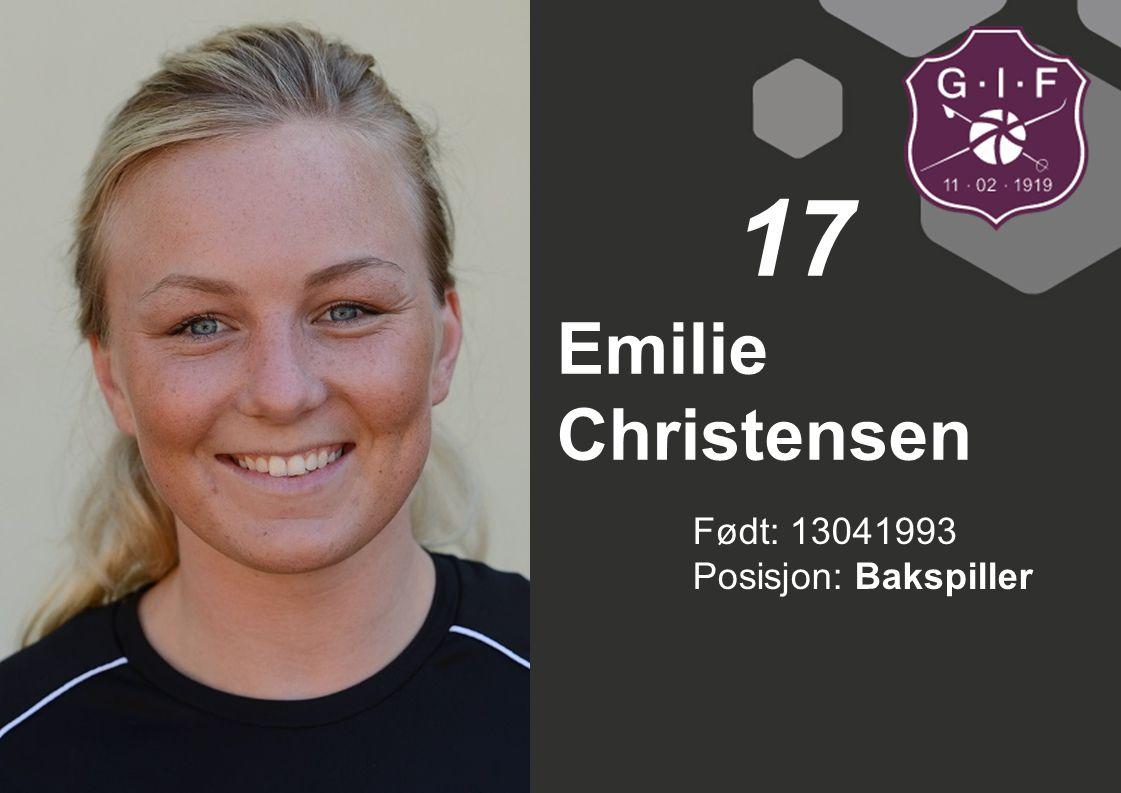 Født: 13041993 Posisjon: Bakspiller Emilie Christensen 17