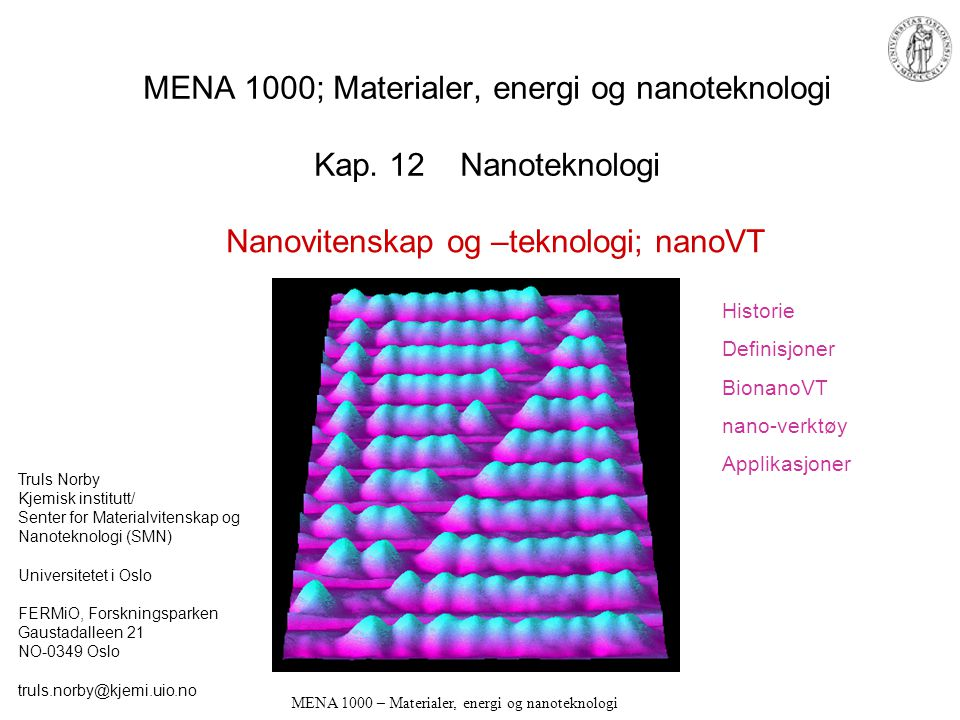 MENA 1000 – Materialer, energi og nanoteknologi Neural networks by mixed conductors and solid-state electrochemistry Microstructures of e.g.
