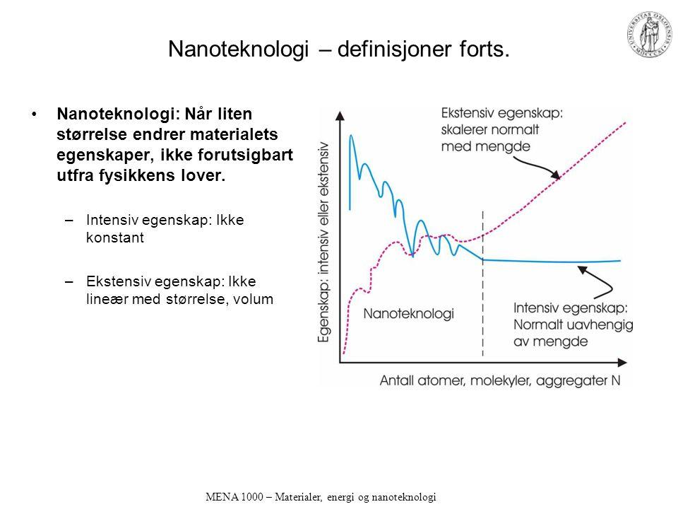 MENA 1000 – Materialer, energi og nanoteknologi Nanoteknologi – definisjoner forts.