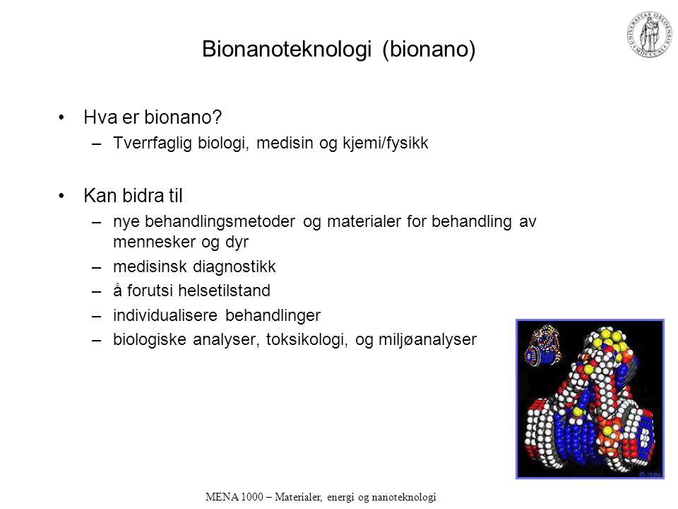 MENA 1000 – Materialer, energi og nanoteknologi Bionanoteknologi (bionano) Hva er bionano.