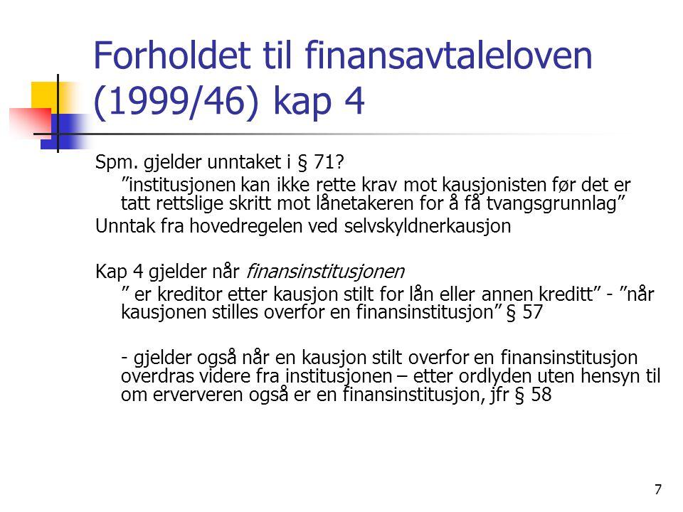 7 Forholdet til finansavtaleloven (1999/46) kap 4 Spm.