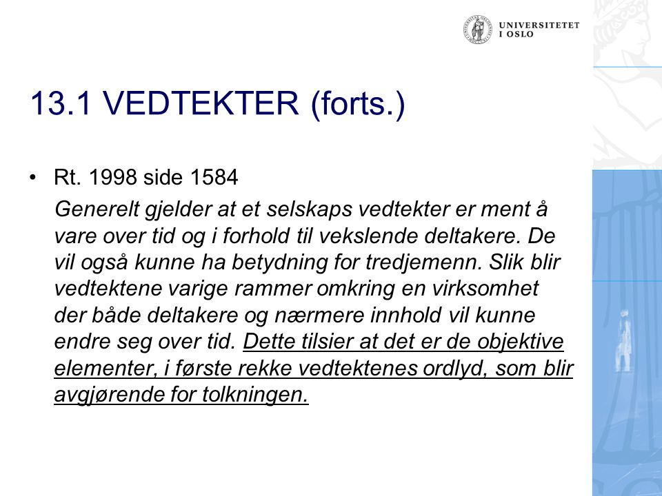 13.1 VEDTEKTER (forts.) Rt.