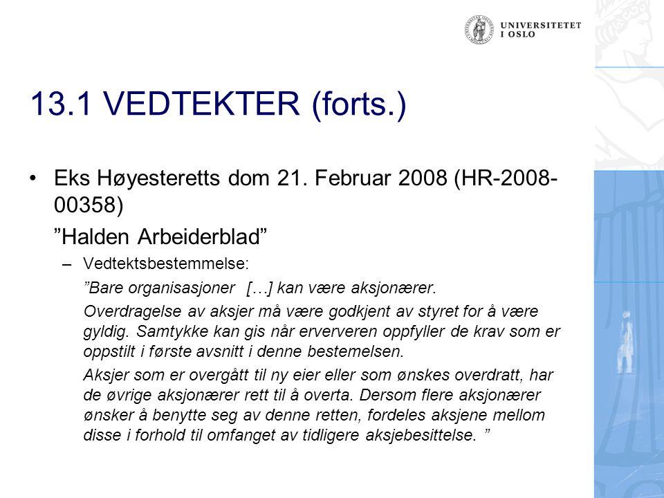 13.1 VEDTEKTER (forts.) –Overdragelse av aksjer – flere aksjeeiere gjorde forkjøpsretten gjeldende, derunder A-pressen AS.