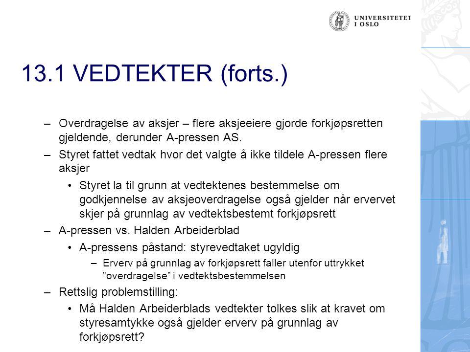 13.2 Aksjonæravtaler (forts.) Vedtektsfriheten vs.