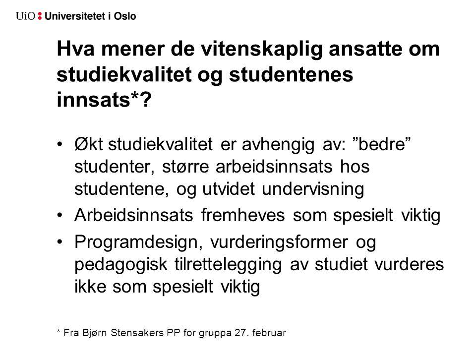 Hva mener de vitenskaplig ansatte om studiekvalitet og studentenes innsats*.