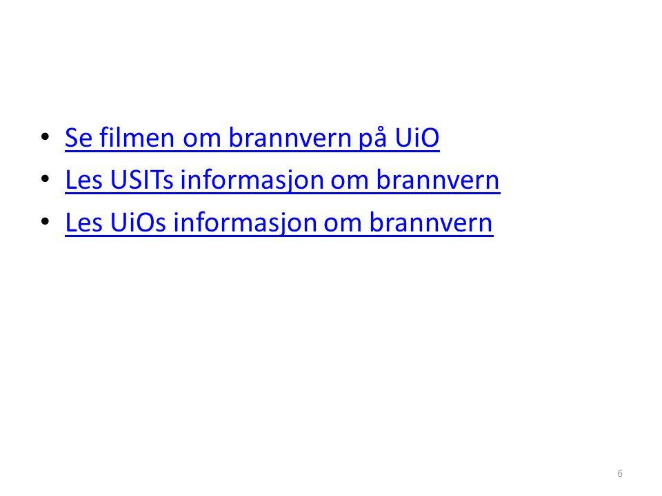 Se filmen om brannvern på UiO Les USITs informasjon om brannvern Les UiOs informasjon om brannvern 6