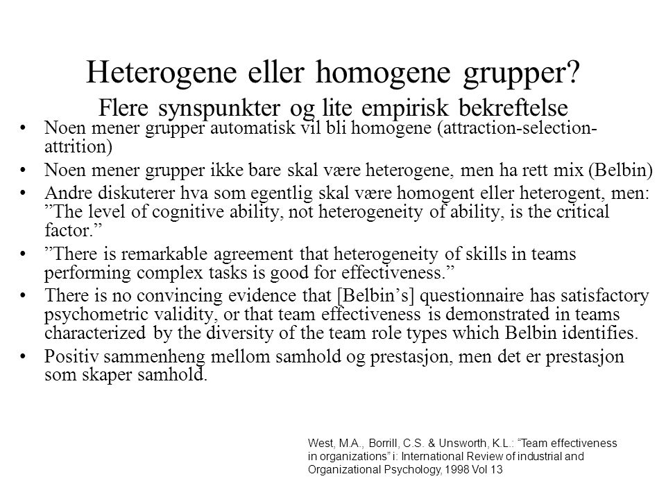 Heterogene eller homogene grupper.