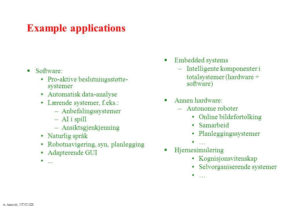 A. Aamodt, NTNU-IDI  Software: Pro-aktive beslutningsstøtte- systemer Automatisk data-analyse Lærende systemer, f.eks.: –Anbefalingssystemer –AI i sp