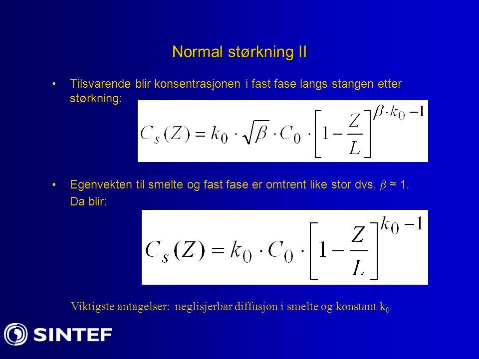 Normal størkning II Tilsvarende blir konsentrasjonen i fast fase langs stangen etter størkning: Egenvekten til smelte og fast fase er omtrent like sto
