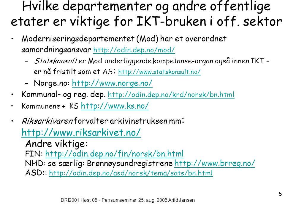 DRI2001 Høst 05 - Pensumseminar 25.aug. 2005 Arild Jansen 6 Den tradisjonelle forvaltningen.