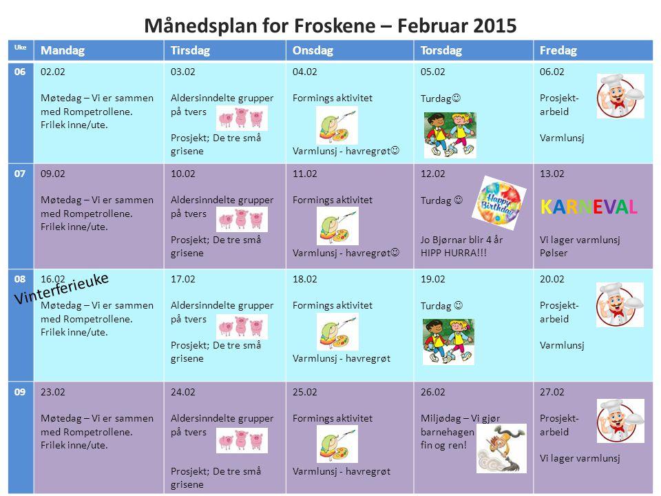 Månedsbrev for Froskene – Februar 2015 Hei kjære barn og foreldre på froskene.
