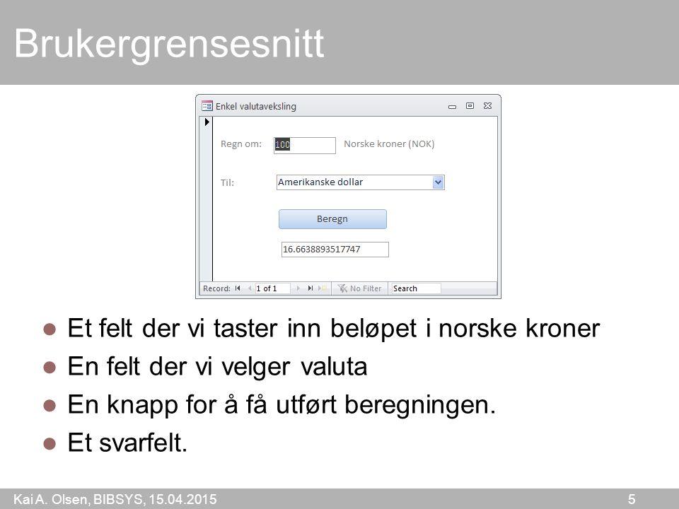 Kai A. Olsen, BIBSYS, 15.04.2015 6 Pass på Beløp er et heltall Bare valutatyper i tabellen.