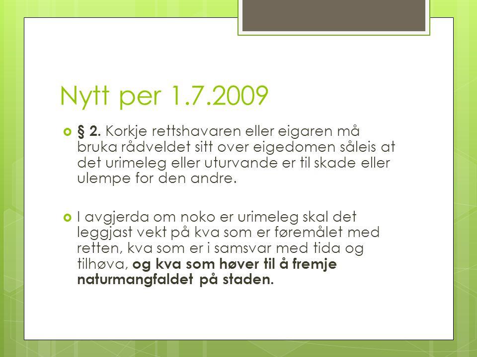 Nytt per 1.7.2009  § 2.