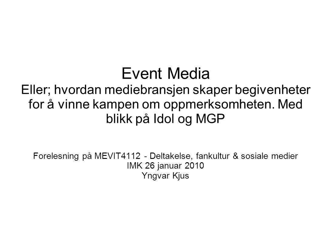 Event Media Eller; hvordan mediebransjen skaper begivenheter for å vinne kampen om oppmerksomheten.