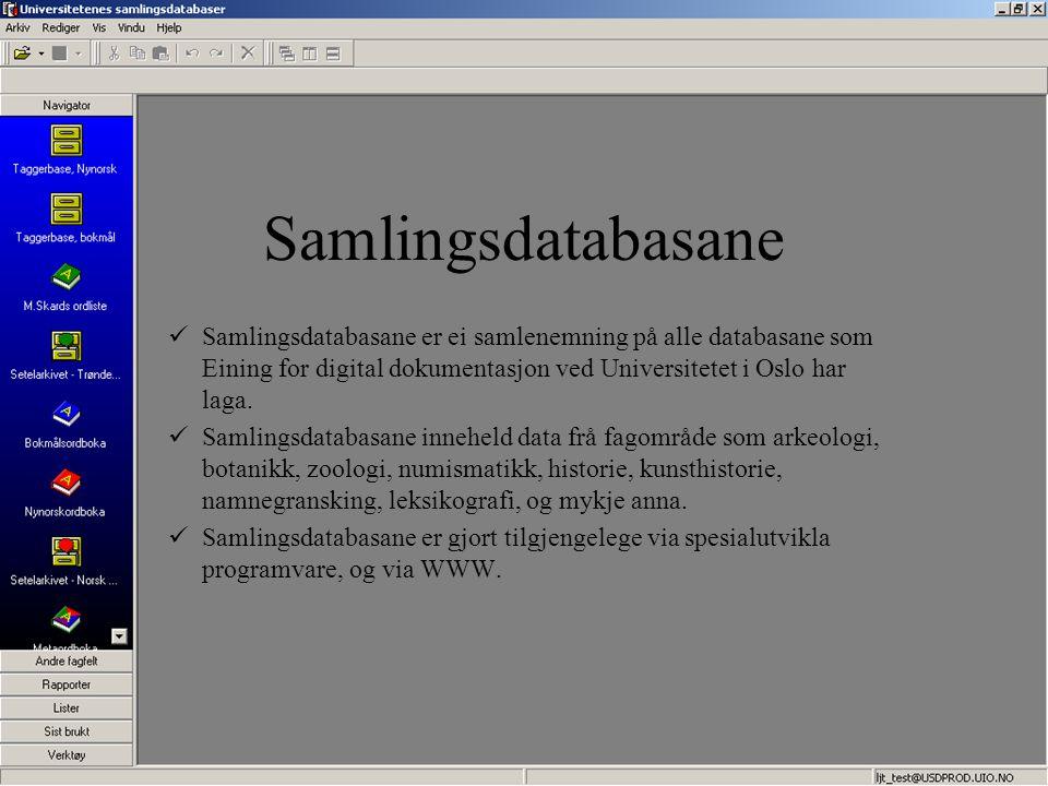Samlingsdatabasane Samlingsdatabasane er ei samlenemning på alle databasane som Eining for digital dokumentasjon ved Universitetet i Oslo har laga. Sa