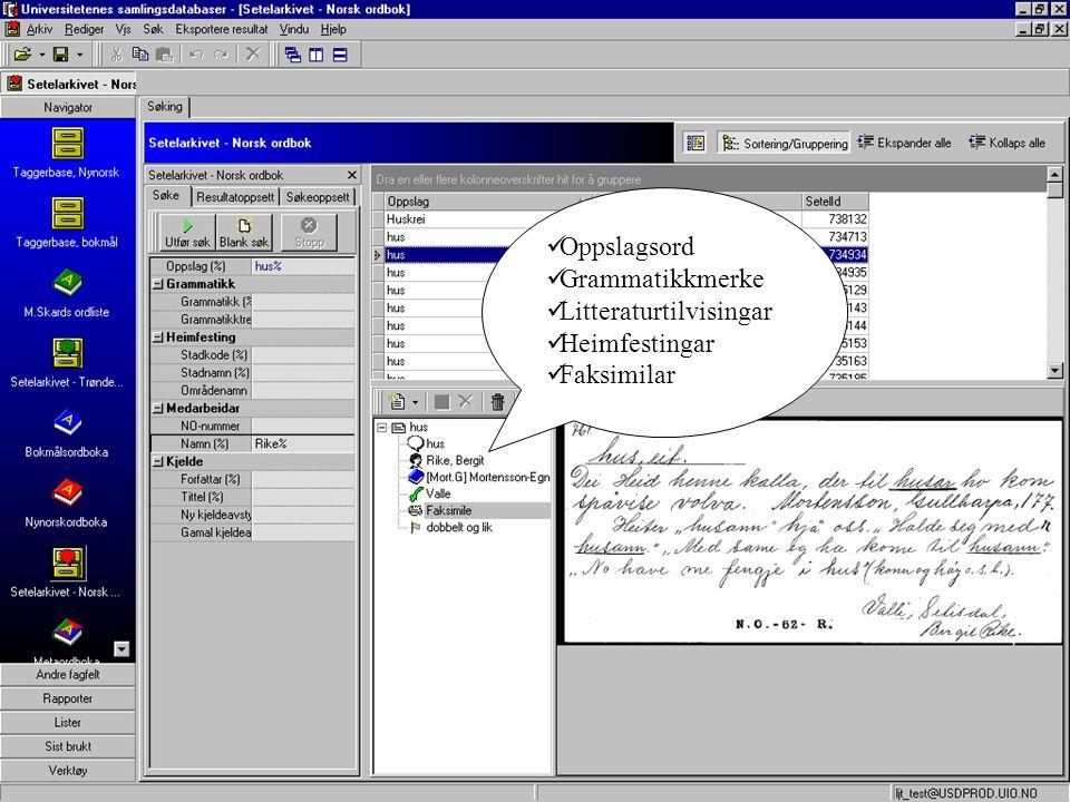 Oppslagsord Grammatikkmerke Litteraturtilvisingar Heimfestingar Faksimilar