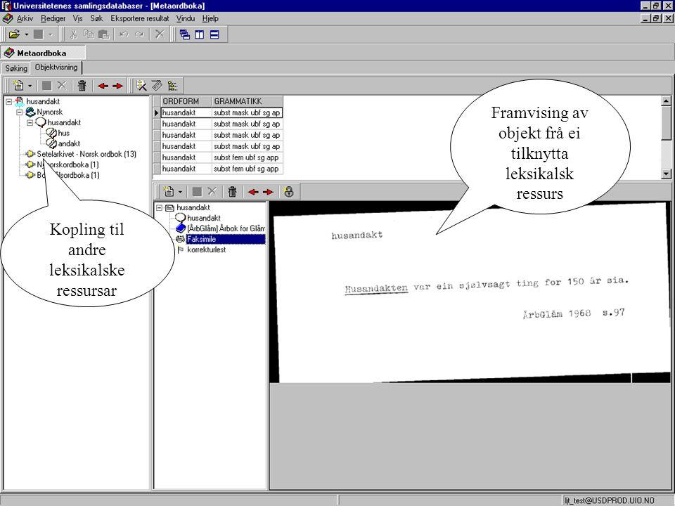 Kopling til andre leksikalske ressursar Framvising av objekt frå ei tilknytta leksikalsk ressurs