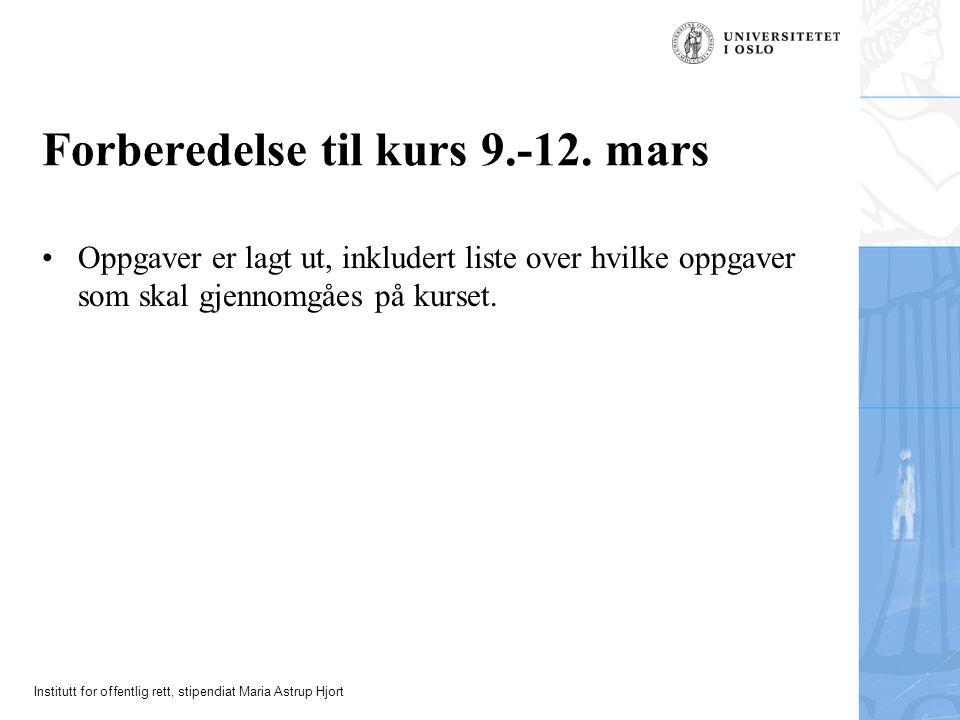 Institutt for offentlig rett, stipendiat Maria Astrup Hjort Forberedelse til kurs 9.-12.