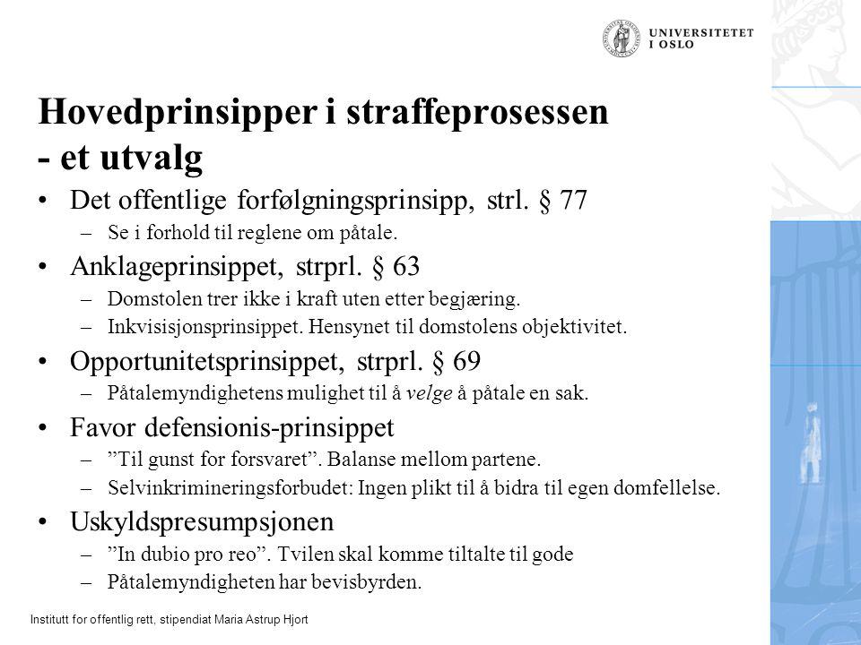 Institutt for offentlig rett, stipendiat Maria Astrup Hjort Hovedprinsipper i straffeprosessen - et utvalg Det offentlige forfølgningsprinsipp, strl.