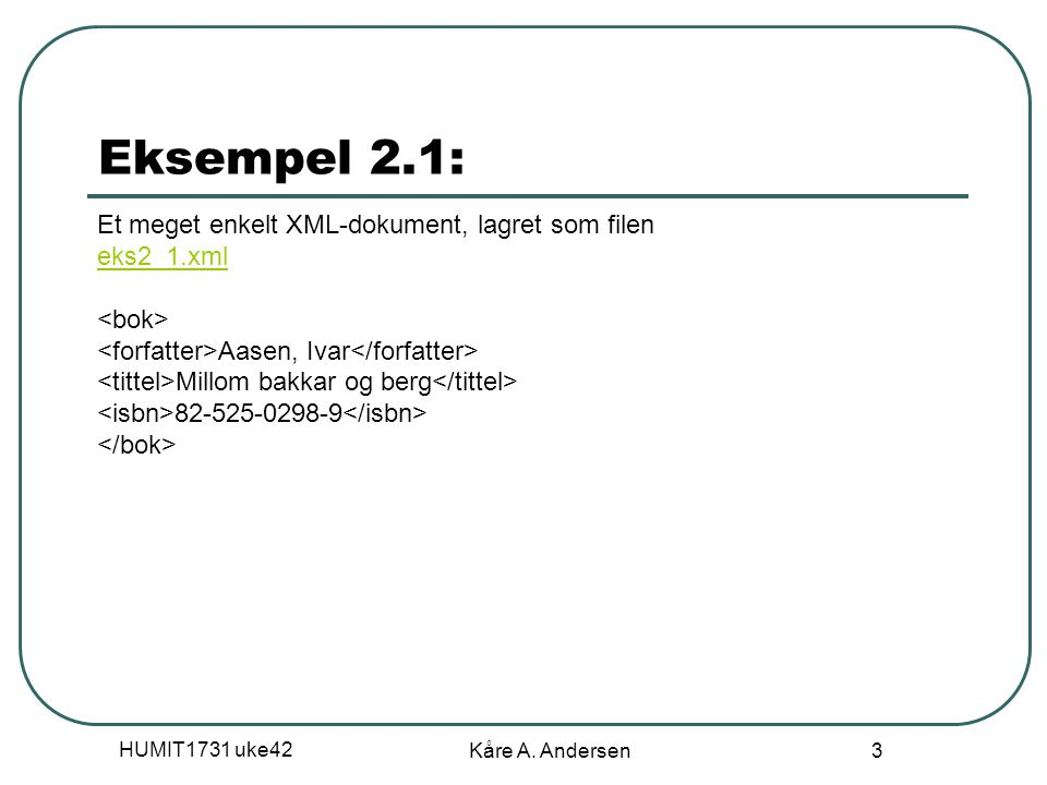 HUMIT1731 uke42 Kåre A.Andersen 4 Elementer Dokumentet i eks.