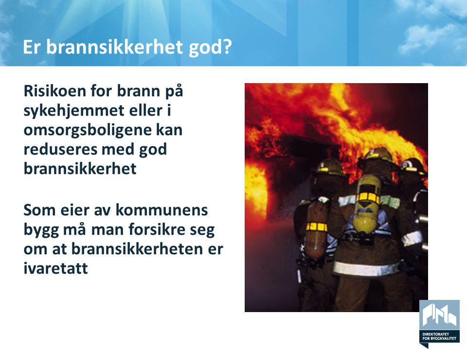 Er brannsikkerhet god.