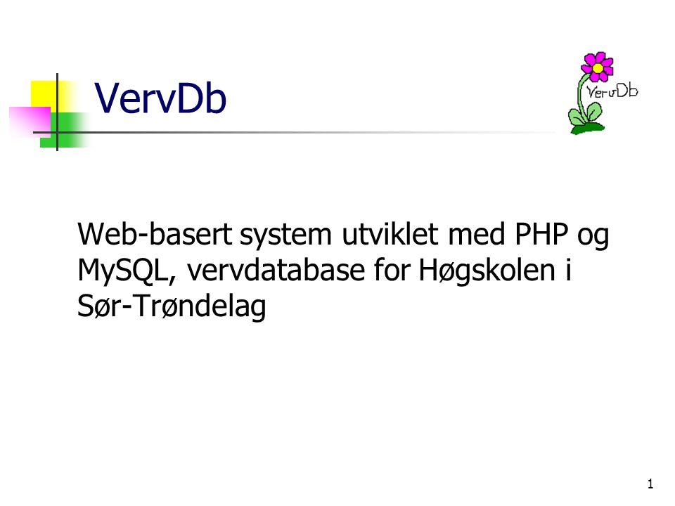 1 VervDb Web-basert system utviklet med PHP og MySQL, vervdatabase for Høgskolen i Sør-Trøndelag