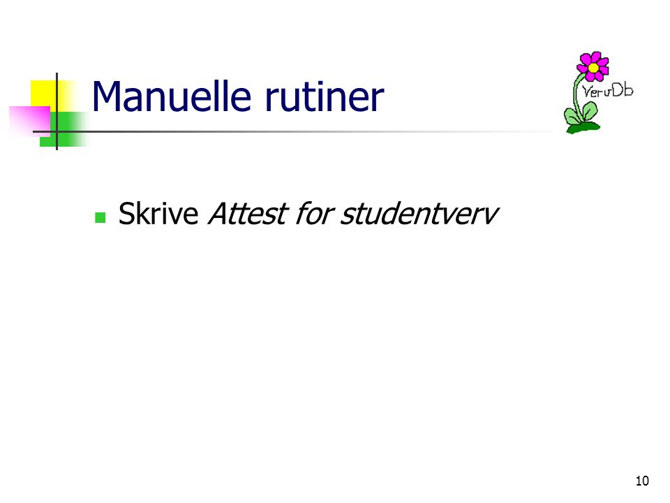 10 Manuelle rutiner Skrive Attest for studentverv