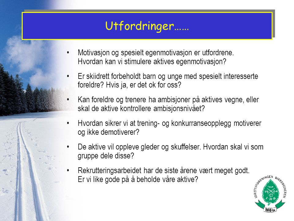 Forslag til oppgaver for motivasjonsgruppa Støtteapparat for aktive, trenere og foreldre Lage litt sprell og fanterier for skigruppa…..