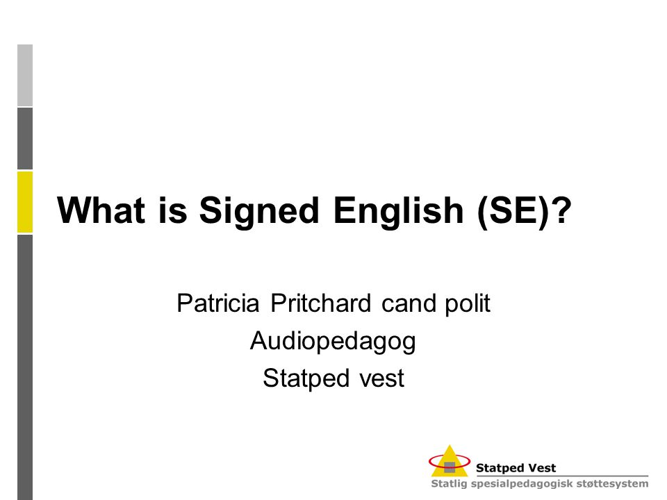 What is Signed English (SE) Patricia Pritchard cand polit Audiopedagog Statped vest